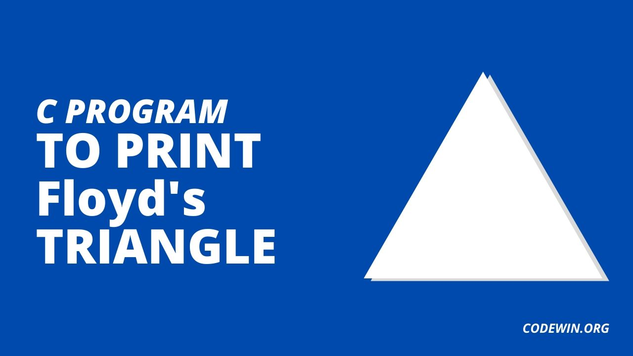 C Program to Print Floyd's Triangle