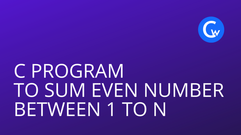 C Program to Sum Even numbers in range of 1 to n