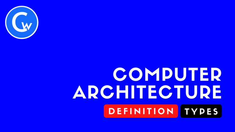 What is Computer Architecture? Definition and Types